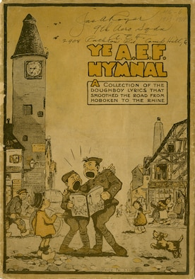 """This short booklet, """"Ye A.E.F Hymnal: A Collection of the Doughboy Lyrics that Smoothed the Road from Hoboken to the Rhine,"""" contains 17 humorous songs collected from the Front.It was published in Nancy, France, in 1918-1919 by Berger-Levrault and originally sold for 3.75 francs.The booklet was purchased and returned home by Lt. James A. Royer of the 9th Aero Squadron. (U.S. Air Force photo)"""