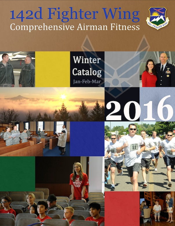 The Winter Catalog, a 20-page publication designed to help Airmen of the 142nd Fighter Wing find activities and events as part of the rollout for the Comprehensive Airman Fitness program started in January of 2016 at the Portland Air National Guard Base, Ore. (U.S. Air Force image courtesy of the 142nd Fighter Wing Public Affairs Department).