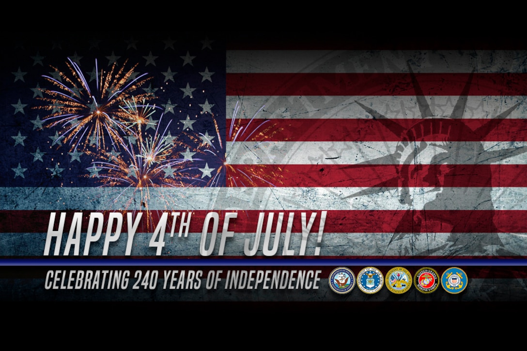 The Defense Department wishes all of its military and civilian personnel a happy and safe Independence Day holiday, even as many will be working worldwide this Fourth of July to secure our country and to protect citizens, allies and partners.