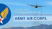 July 2 marks an important date in aviation history as the U.S. Congress established the Army Air Corps. on this day in the 1926. The U.S. Air Force became a seperate service 21 years later in 1947. (U.S. Air Force photo illustration by Staff Sgt. Alan Abernethy)