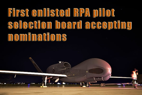 The Air Force has plans to integrate enlisted pilots into RQ-4 Global Hawk flying operations, placing highly capable enlisted forces in a position to support the future threat environment. The call for nominations is open and the first selection board for enlisted remotely piloted aircraft pilots will convene at AFPC in November. (AFPC courtesy graphic)