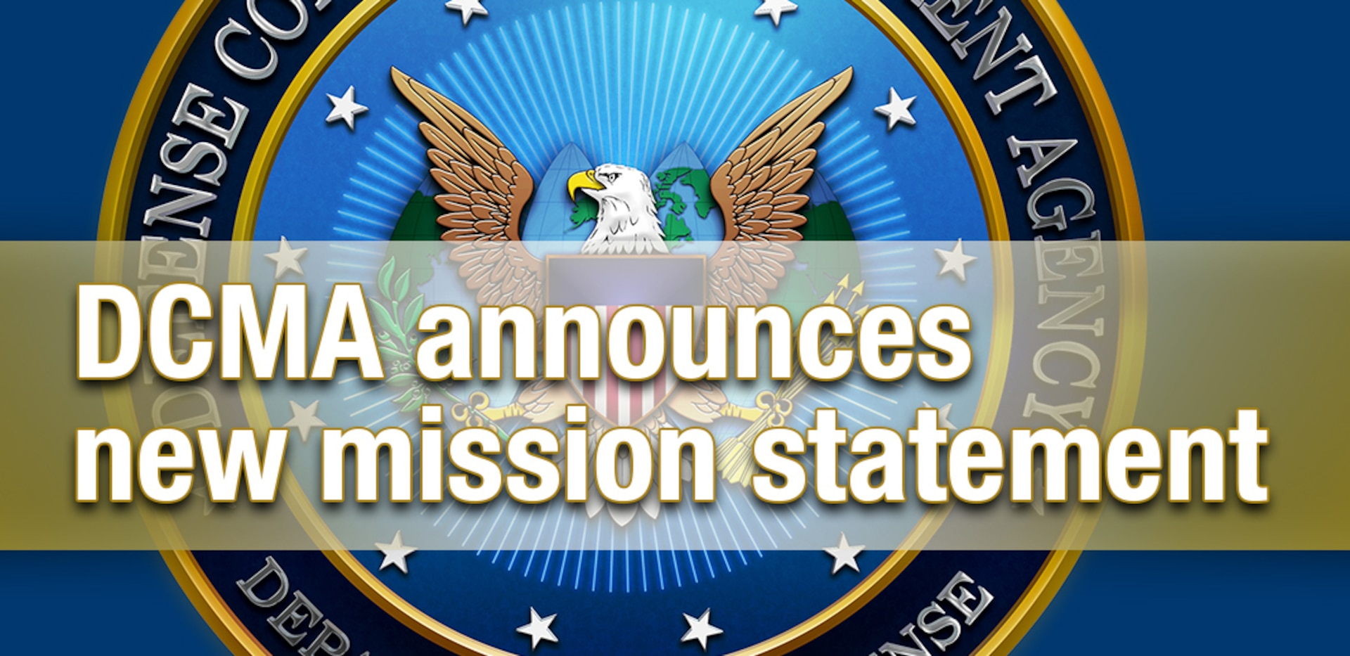 DCMA Director Air Force Lt. Gen. Wendy Masiello announced a new mission statement for the agency.