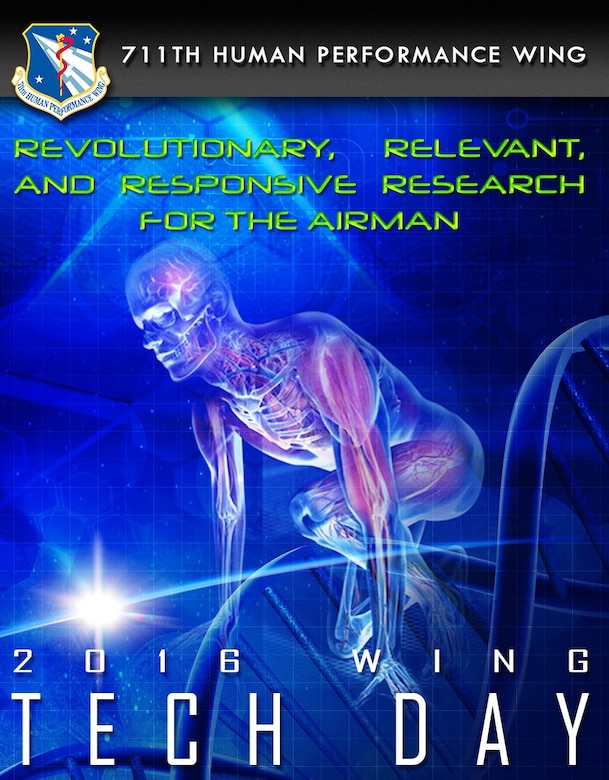 The 711th Human Performance Wing hosted the 2016 Wing Tech Day July 21 at the United States Air Force School of Aerospace Medicine at Wright-Patterson AFB. (US AF Graphic)