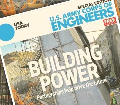 """Read more about The Corps' mission in the 2016 USA Today Special USACE Edition """"Building Power"""" ... now available online."""