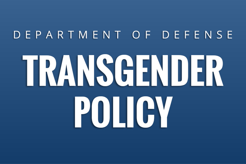 Department of Defense Transgender Policy
