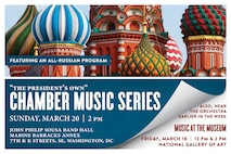 MUSIC AT THE MUSEUM: Friday, March 18 at 12 p.m. and 2 p.m. EST, National Gallery of Art, Washington, DC. On March 7, 1941, the Marine Band performed at the dedication of the National Gallery of Art, and regular concerts took place there during World War II when the first director, David E. Finley, kept the Gallery open on Sunday nights to accommodate the armed forces personnel who were in Washington at the time. This performance highlights the connections between music and art as well as works from that important time in American history. Addinsell's Warsaw Concerto was penned for the 1941 British film Dangerous Moonlight and Copland's masterpiece Appalachian Spring was composed just a few years later and premiered at the nearby Library of Congress. One of the three classic Botticelli paintings that inspired Respighi's Trittico botticelliano presently hangs just a few feet away from where the Marine Chamber Orchestra will perform this special concert at the National Gallery. Concerts at the National Gallery are open to the public, free of charge. Audience is admitted on a first-come, first-served basis 30 minutes before the concert begins. Limited seating is provided for those who cannot stand. For further information, call (202) 842-6941. The National Gallery of Art is located at 6th Street and Constitution Avenue NW Washington, D.C. For parking information, visit www.nga.gov or call (202) 842-6450. CHAMBER MUSIC SERIES: Sunday, March 20 at 2 p.m. EST, John Philip Sousa Band Hall, Washington, DC. This all-Russian program will feature a brass ensemble, marimba duet, piano duet, and strings with clarinet on works by famous composers Dmitri Shostakovich, Alexander Glazunov, Soulima Stravinsky, and Sergei Rachmaninoff. The concert is free and will take place at John Philip Sousa Band Hall at the Marine Barracks Annex, located at 7th & K Streets, SE, Washington, D.C. Free parking is available under the overpass on 7th Street. The concert will also stream live at www.