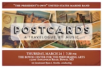 """POSTCARDS: Thursday, March 24 at 7:30 p.m. EST, Bowie Center for the Performing Arts, Bowie, Md. In 1891, John Philip Sousa embarked on the U.S. Marine Band's first national concert tour, launching a tradition of travel that has continued for the past 125 years. We invite you to hitch a ride with the band as we cross the Atlantic to tour the streets of Paris, immerse ourselves in the history of London and Scotland, and delight in the breathtaking fountains of Rome. """"The Stars and Stripes Forever"""" plays us home, just as it did for Sousa when he first conceived its timeless strains on a return voyage from Europe 110 years ago. The concert is free, no tickets required. Free parking is available."""