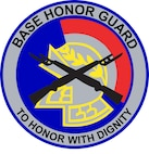 Base Honor Guard. To Honor With Dignity