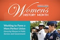 "Each March DoD highlights the accomplishments and contributions of women to the nation. In proclaiming Women's History Month, President Barack Obama urged Americans to remember the trailblazers and to ""honor their legacies by carrying forward the valuable lessons learned from the powerful examples they set."""