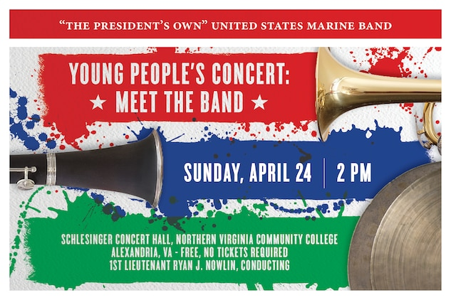 "YOUNG PEOPLE'S CONCERT: MEET THE BAND: Sunday, April 24 at 2 p.m. (EDT), NOVA, Alexandria, Va. This year's Young People's Concert will lead the audience on an exploratory journey to discover all the incredible musical colors made by the concert band by introducing the instruments, their families, and all the silly, fun, and beautiful sounds they make. From woodwinds to brass to percussion, the band will demonstrate the differences in the instrumental families through such examples as Aaron Copland's Fanfare for the Common Man, John Williams' music from Star Wars, Nicolai Rimsky-Korsakov's ""Flight of the Bumblebee,"" and John Philip Sousa's ""The Stars and Stripes Forever."" The colorful concert is catered to children and families but open and entertaining for all! The concert is free, no tickets are required. Free parking is available."