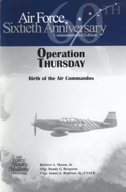 Birth of the Air Commandos.  By Herbert A Mason, SSgt. Randy G. Bergeron, TSgt. James A. Renfrow, Jr.