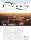 Read the latest issue of Our Mississippi.