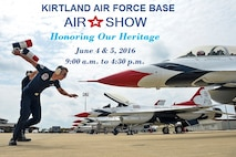 Kirtland Air Force Base is scheduled to have its first Air Show in five years, June 4 and 5. Shuttle bus service will be available from off base locations starting at 9:00 a.m. each day. Flying acts are scheduled to start at 11:00 a.m. The U.S. Air Force Thunderbirds demonstration team show is scheduled to begin at 2:30 p.m. ALL TIMES ARE SUBJECT TO CHANGE. Please join us in celebrating Kirtland's 75th Anniversary with a spectacular show. NO TICKETS, NO I.D. REQUIRED. This event is FREE and OPEN TO THE PUBLIC. See you there!