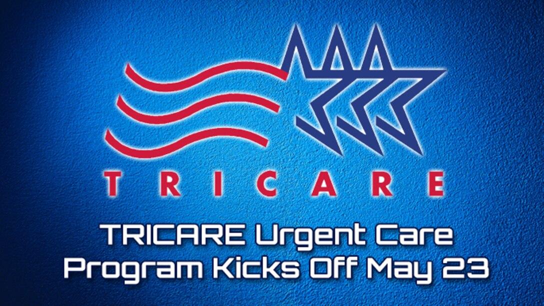 TRICARE Urgent Care Program Kicks Off May 23 (AF Graphic)