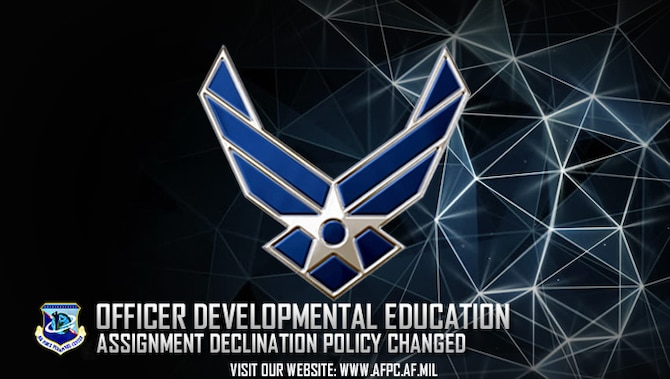 A change to policy will allow officers selected for in-residence intermediate and senior developmental education to decline the DE assignment without the implications of the seven-day option policy. (U.S. Air Force graphic by Staff Sgt. Alexx Pons)