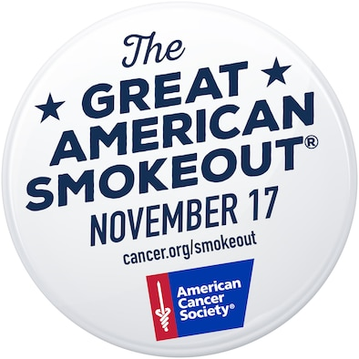 Activities encouraging smokers to give up smoking and end their addiction to tobacco will be held throughout Joint Base San Antonio Nov. 16-18 for the Great American Smokeout, an annual event sponsored by the American Cancer Society.