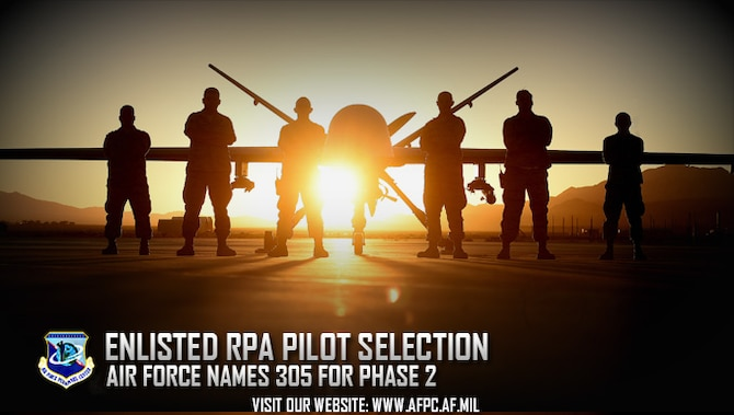The Air Force has chosen 305 Airmen to move forward with the selection process to become enlisted remotely piloted aircraft pilots. The upcoming selection board will identify the next enlisted group to attend RPA pilot training as part of the deliberate approach to enhance the Air Force's Intelligence, Surveillance and Reconnaissance mission. (U.S. Air Force graphic by Staff Sgt. Alexx Pons)