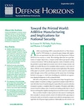 Toward the Printed World: Additive Manufacturing and Implications for National Security