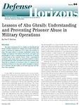 Lessons of Abu Ghraib: Understanding and Preventing Prisoner Abuse in Military Operations