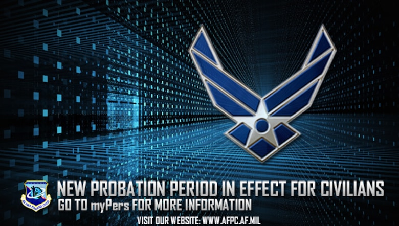 All new Department of Defense civilians appointed to permanent positions in the competitive service are now required to serve a two-year probationary period. (U.S. Air Force graphic by Staff Sgt. Alexx Pons)