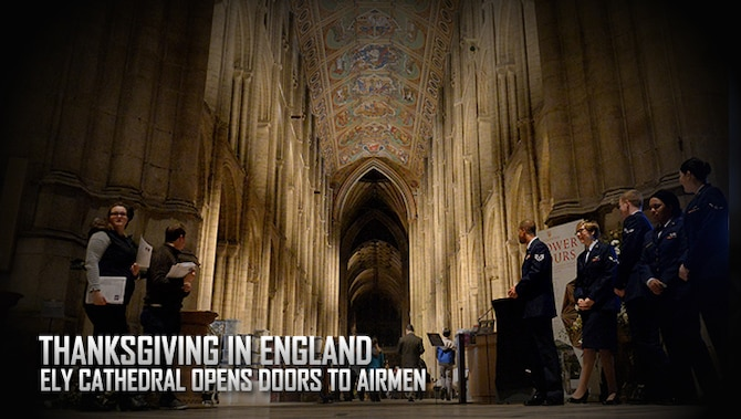 Ely Cathedral opens doors to Airmen for Thanksgiving