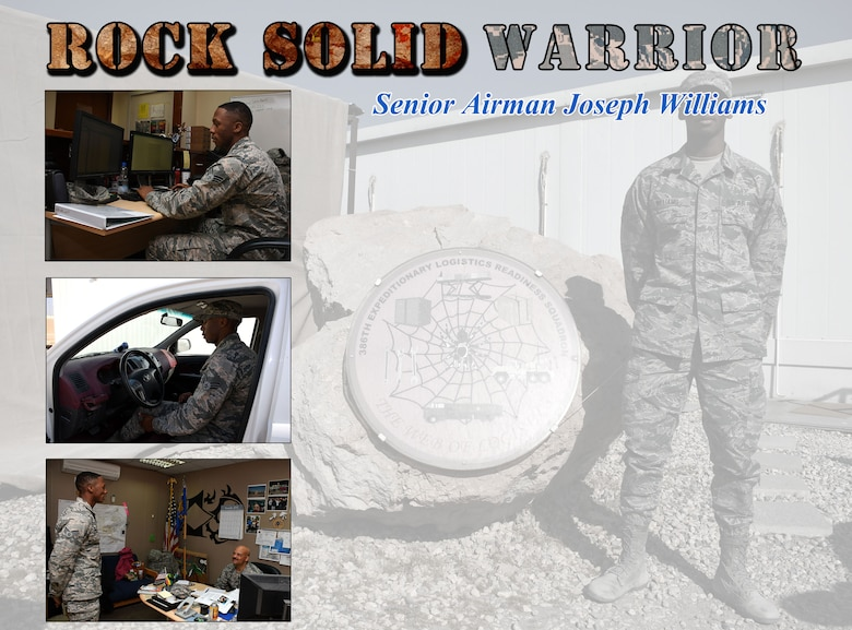 This week's Rock Solid Warrior is Senior Airman Joseph Williams, a 386th Expeditionary Logistics Readiness Squadron administrative support specialist. Williams is deployed from the 612th Air Operations Center at Davis-Monthan Air Force Base, Ariz. (U.S. Air Force photo/Senior Airman Andrew Park)
