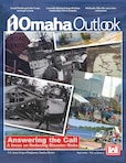The Omaha Outlook is a quarterly publication of the U.S. Army Corps of Engineers' Omaha District, spotlighting programs and projects within our service to the Armed Forces and the Nation in support of civil, military and environmental missions, emphasizing a forward-thinking workforce across the District, which encompasses all or part of 10 states. Volume 4 Issue 3 - Answering the call: A focus on Reducing Disaster Risks