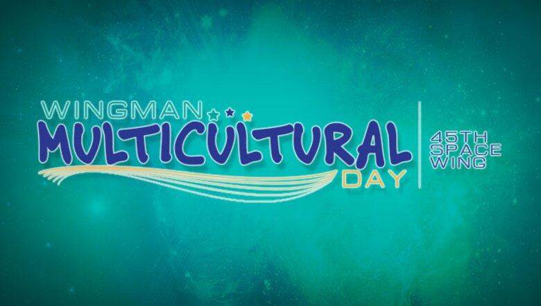Patrick Air Force Base, Florida, is hosting the first-ever Wingman Multicultural Day in celebration of diverse cultural, which focuses on the social domain of Comprehensive Airman Fitness through connection with Wingmen here Oct. 21, 2016. (U.S. Air Force graphic by James Rainier)