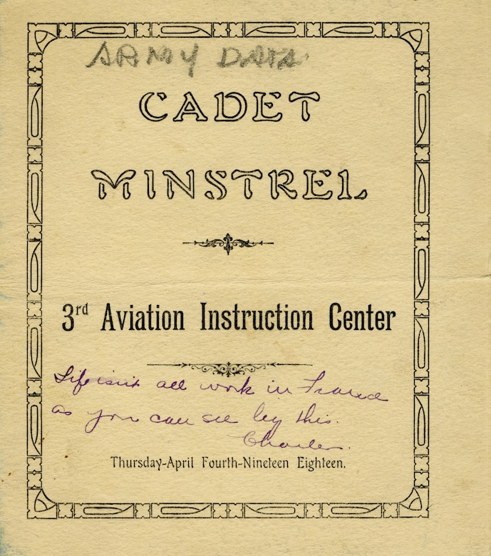 On April 4, 1918, a special musical performance was conducted by the flying staff and cadets to raise morale and break the monotony of the daily flying regimen.  A short program for this event was distributed to attendees and identified all the participating musicians.  Enclosed within the program is a leaf for a follow-on performance by many of the same musicians held at Chateauroux, France a few weeks later on April 27, 1918. (U.S. Air Force image)