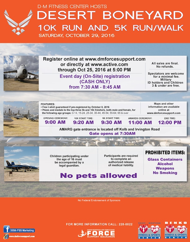 The 4th annual Desert Boneyard 10k and 5k run/walk through the 309th Aerospace Maintenance and Regeneration Group is being held Oct. 29 at 9 a.m. Participants can register online at www.dmforcesupport.com or at www.active.com.