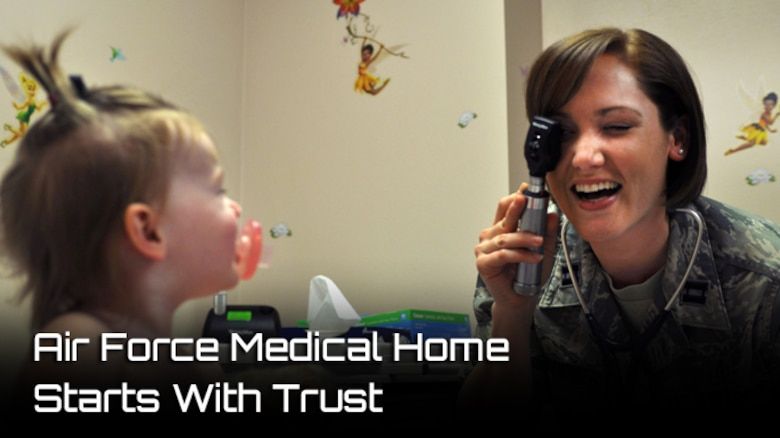 Air Force Medical Home Starts With Trust.