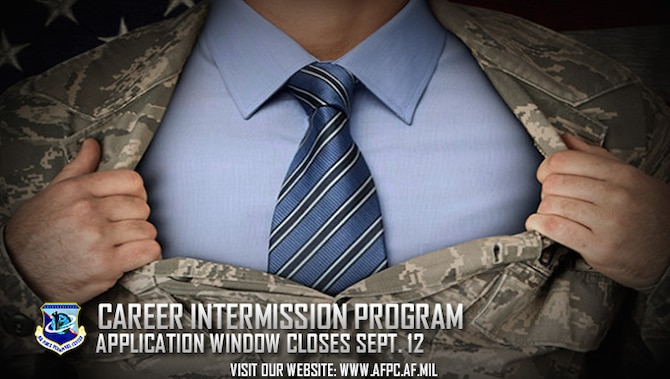 The Air Force Career Intermission Program gives Airmen a one-time temporary transition from active duty to the IRR to meet personal or professional needs outside the service. The application window closes Sept. 12, 2016. (U.S. Air Force graphic by Staff Sgt. Alexx Pons)