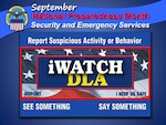 In recognition of National Preparedness Month, September 2016, the Defense Logistics Agency Security and Emergency Services Office with Installation Support at Richmond, Virginia urge all employees to stay alert and vigilant in reporting suspicious activities and take action to prepare, now and throughout the year, for all emergencies including their own physical security.