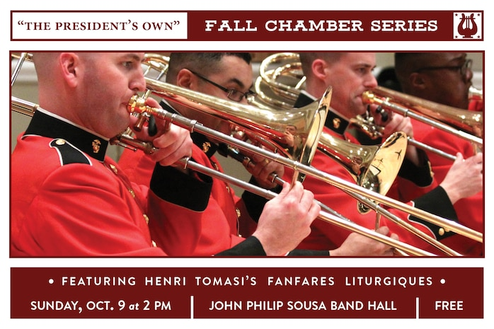"""The President's Own"" Fall Chamber Series concert will take place at 2 p.m. (EDT), Sunday, Oct. 9, in the John Philip Sousa Band Hall at the Marine Barracks Annex, located at 7th & K Streets, SE, in Washington, D.C. The concert will feature Turner Layton's ""After You've Gone;"" Soulima Stravinsky's String Quartet No. 3; Henri Tomasi's Fanfares Liturgiques; and Johannes Brahms' Trio in C for Piano and Strings, Opus 87. Free parking is available under the overpass on 7th Street and the concert will also stream live on the Marine Band website."