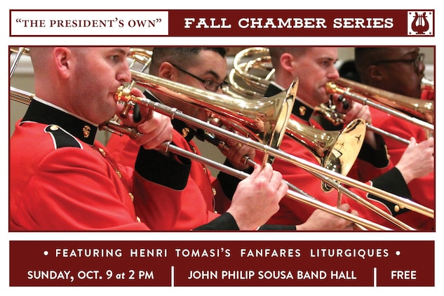 """""""The President's Own"""" Fall Chamber Series concert will take place at 2 p.m. (EDT), Sunday, Oct. 9, in the John Philip Sousa Band Hall at the Marine Barracks Annex, located at 7th & K Streets, SE, in Washington, D.C. The concert will feature Turner Layton's """"After You've Gone;"""" Soulima Stravinsky's String Quartet No. 3; Henri Tomasi's Fanfares Liturgiques; and Johannes Brahms' Trio in C for Piano and Strings, Opus 87. Free parking is available under the overpass on 7th Street and the concert will also stream live on the Marine Band website."""