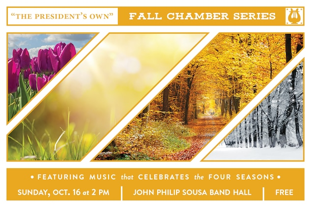 """""""The President's Own"""" Fall Chamber Series concert will take place at 2 p.m. (EDT), Sunday, Oct. 16, in the John Philip Sousa Band Hall at the Marine Barracks Annex, located at 7th & K Streets, SE, in Washington, D.C. This unique program will highlight music composed in celebration of the four season of the year. Selections include Ludwig van Beethoven's Allegro from Sonata No. 4, Opus 24, """"Spring Sonata;"""" Antonio Vivaldi's L'estate (Summer) from Concerto No. 2 in G minor, Opus 8, RV 315, The Four Seasons; Astor Piazzolla's Otoño Porteño from The Four Seasons of Buenos Aires; Frédéric Chopin's Étude in A minor, Opus 5, No. 11, """"Winter Wind;"""" Willie """"The Lion"""" Smith's """"Echoes of Spring;"""" George Gershwin's """"Summertime;"""" Joseph Kosma's """"Autumn Leaves;"""" and Felix Bernard's """"Winter Wonderland.""""  Free parking is available under the overpass on 7th Street and the concert will also stream live on the Marine Band website."""