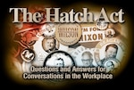 Even in casual workplace conversations, federal employees must abide by the Hatch Act and its restrictions on political expression.