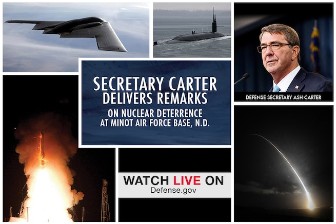 Defense Secretary Ash Carter is scheduled to speak on the future of America's nuclear capability during a visit to Minot Air Force Base, N.D. Check back to watch it live here.
