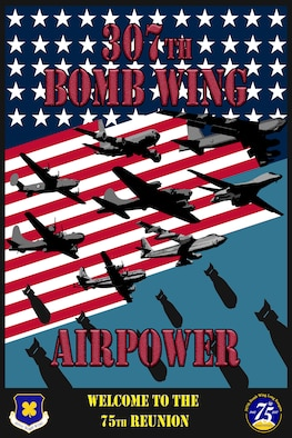 Poster Celebrating the 307th Bomb Wing's 75th Anniversary and reunion.