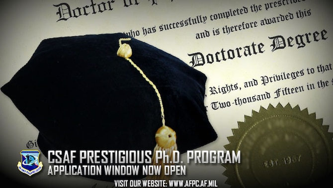 The 2018 Chief of Staff of the Air Force Prestigious Ph.D. program application window is open through July 14, 2017, to captains who are interested in obtaining their doctoral degrees in strategic studies at a top-tier civilian institution. (U.S. Air Force graphic by Kat Bailey)