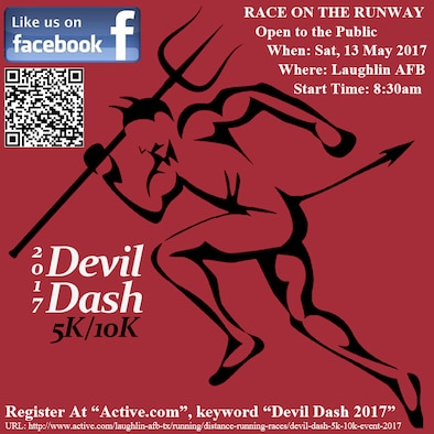 The 2017 Devil Dash 5k/10k is set for May 13, 2017, on Laughlin Air Force Base, Texas. The Devil Dash is a fundraiser fun run for the Air Warrior Courage Foundation, a non-profit organization that helps veterans in need. Entry fees are $25 for those running the 5k, and $30 for those running the 10k. (U.S. Air Force graphic/Courtesy graphic)