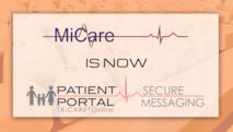 MiCare is now Patient Portal: Secure Messaging