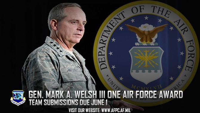 Air Force officials are seeking nominations for the 2017 Gen. Mark A. Welsh III One Air Force Award, which recognizes mission success achieved by a team make up of two or more Total Force components, will be presented to the top team that demonstrates improved effectiveness, operational readiness or mission accomplishment through integrated solutions. Nomination packages are due to the Air Force Personnel Center no later than June 1, 2017. (U.S. Air Force courtesy photo)