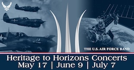 The Heritage to Horizons concerts honor the rich history of the U.S. Air Force with flyovers,  demonstrations by the U.S. Air Force Honor Guard Drill Team, and various performing ensembles from the U.S. Air Force Band. All concerts begin at 7:30 p.m. and are subject to weather cancellation. (Graphic by MSgt Joshua Kowalsky)