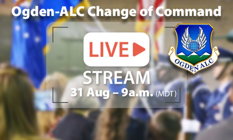 Ogden Air Logistics Complex Change of Command Live Stream
