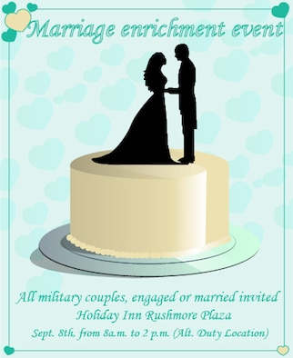 As a way to improve relationships, the Ellsworth Chapel will host a free marriage enrichment event at the Holiday Inn Rushmore Plaza in Rapid City, South Dakota, from 8 a.m. to 2 p.m., Sept. 8, 2017. For more information or to sign up, email Sparks at brendan.sparks@us.af.mil. (U.S. Air Force graphic by Airman 1st Class Randahl J. Jenson)