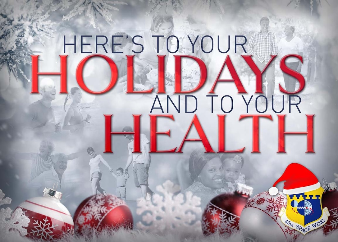 Here's to your holidays and to your health!