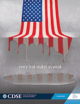 """Every Leak Makes Us Weak"" poster from the Center for Development of Security Excellence. (Courtesy image)"