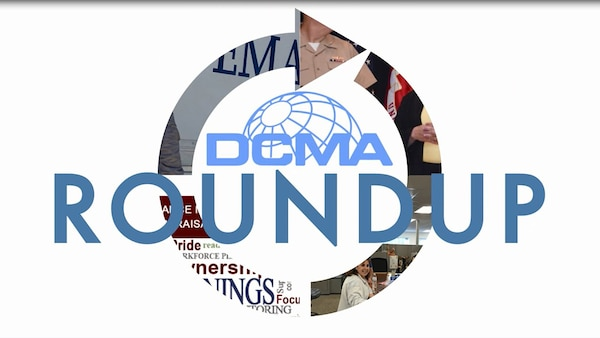 The Defense Contract Management Agency's Roundup gives a quick look at stories recently featured on www.dcma.mil. Visit the DCMA homepage regularly to read about these stories and more. Also check out the agency's Facebook page for the latest news and updates.