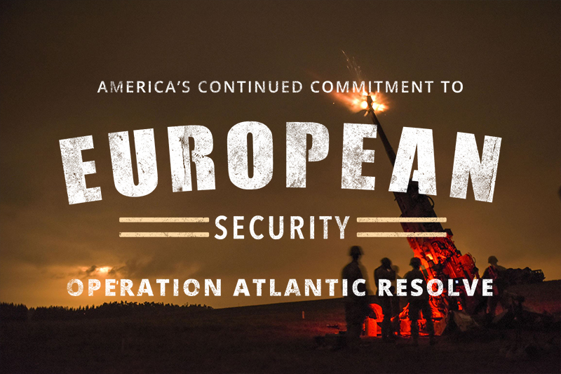 Operation Atlantic Resolve - America's Continued Commitment to European Security